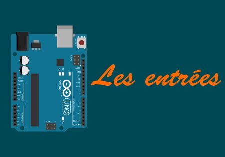 Les entrées (basiques) avec l'Arduino